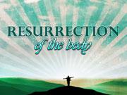 11-18-12-Resurrection-of-the-Body